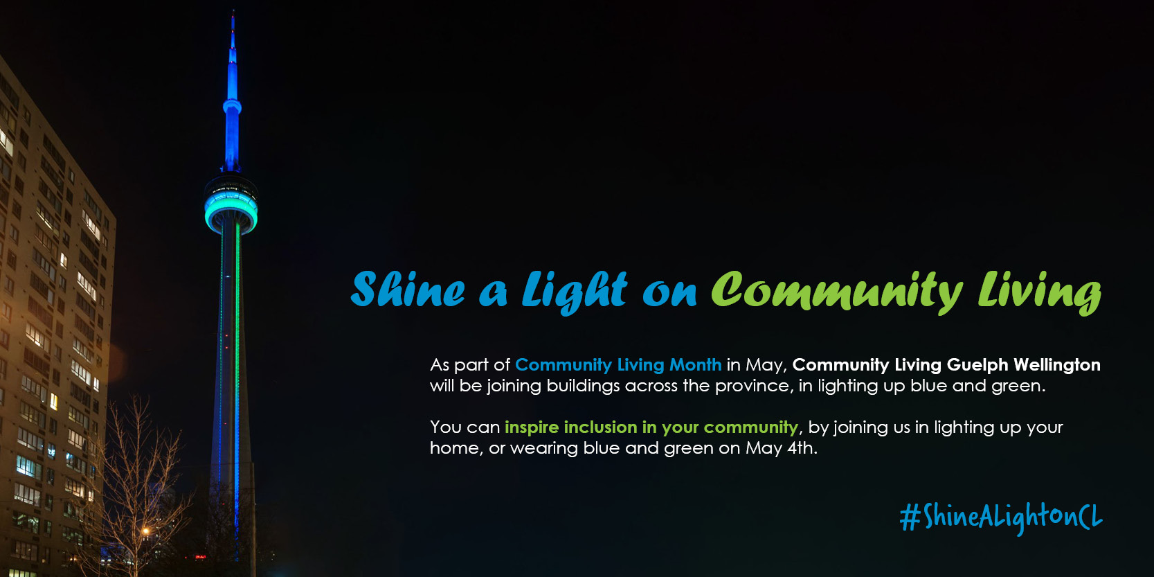 shine a light on community living, community living, inclusion, green and blue, clgw, cn tower blue and green